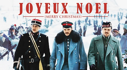 Joyeux Noël (Merry Christmas) a 2005 French film about the 'true meaning of Christmas'